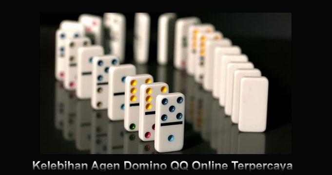 Kelebihan Agen Domino QQ Online Terpercaya